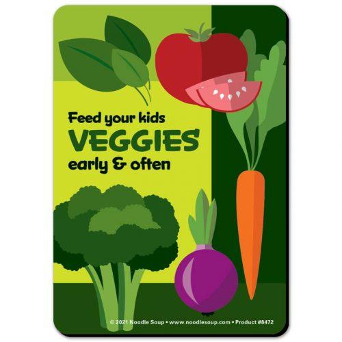 Feed kids veggies early & often magnet